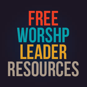 Free Worship Leader Resources